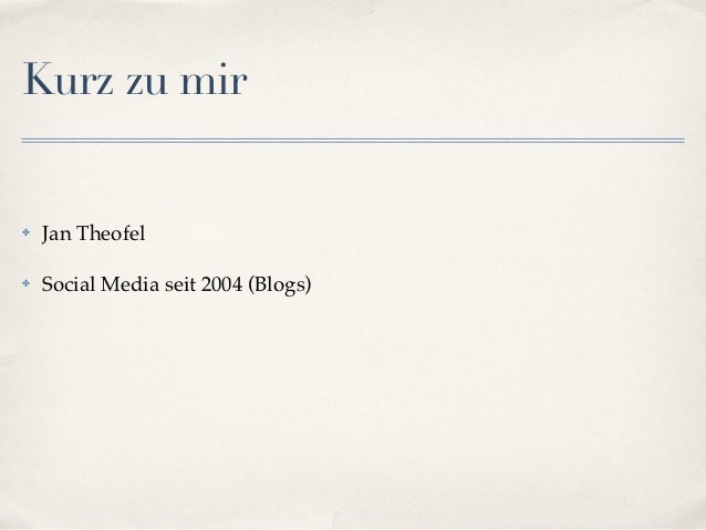 Kurz zu mir✤   Jan Theofel✤   Social Media seit 2004 (Blogs)