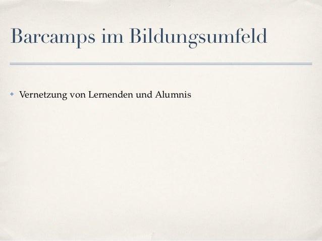 Barcamps im Bildungsumfeld✤   Vernetzung von Lernenden und Alumnis