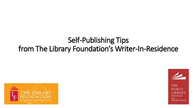 Self-Publishing Tips from The Library Foundation's Writer-In-Residence