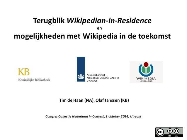 Tim de Haan (NA), Olaf Janssen (KB)  Congres Collectie Nederland in Context, 8 oktober 2014, Utrecht  Terugblik Wikipedian...
