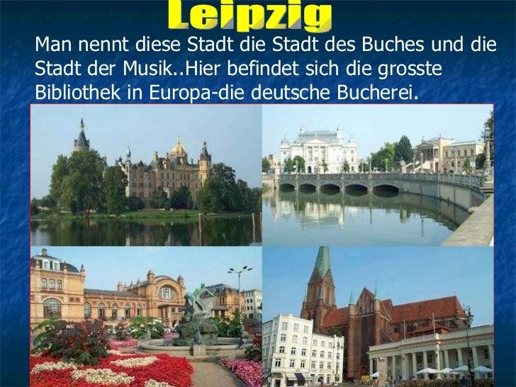 Man nennt diese Stadt die Stadt des Buches und die  Stadt der Musik..Hier befindet sich die grosste  Bibliothek in Europa-...