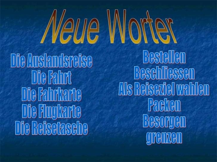 Neue Worter Die Auslandsreise Die Fahrt Die Fahrkarte Die Flugkarte Die Reisetasche Bestellen Beschliessen Als Reiseziel w...