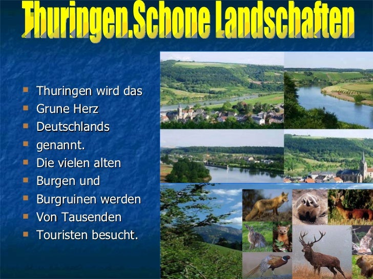 <ul><li>Thuringen wird das </li></ul><ul><li>Grune Herz  </li></ul><ul><li>Deutschlands  </li></ul><ul><li>genannt. </li><...