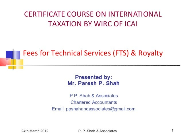 24th March 2012 P. P. Shah & Associates 1 CERTIFICATE COURSE ON INTERNATIONAL TAXATION BY WIRC OF ICAI Fees for Technical ...
