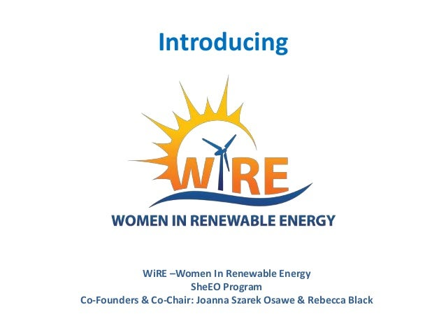 Introducing  WiRE –Women In Renewable Energy SheEO Program Co-Founders & Co-Chair: Joanna Szarek Osawe & Rebecca Black