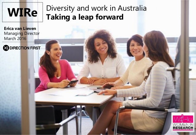 1 WIRe Erica van Lieven Managing Director March 2016 Diversity and work in Australia Taking a leap forward
