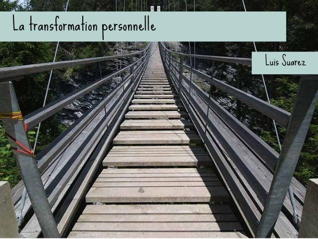 La transformation personnelle l Changer est un choix l S'éveiller à un nouvel ensemble de conditions  (ubiquit...