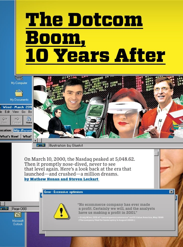 The Dotcom Boom, 10 Years After     On March 10, 2000, the Nasdaq peaked at 5,048.62. Then it promptly nose-dived, never t...