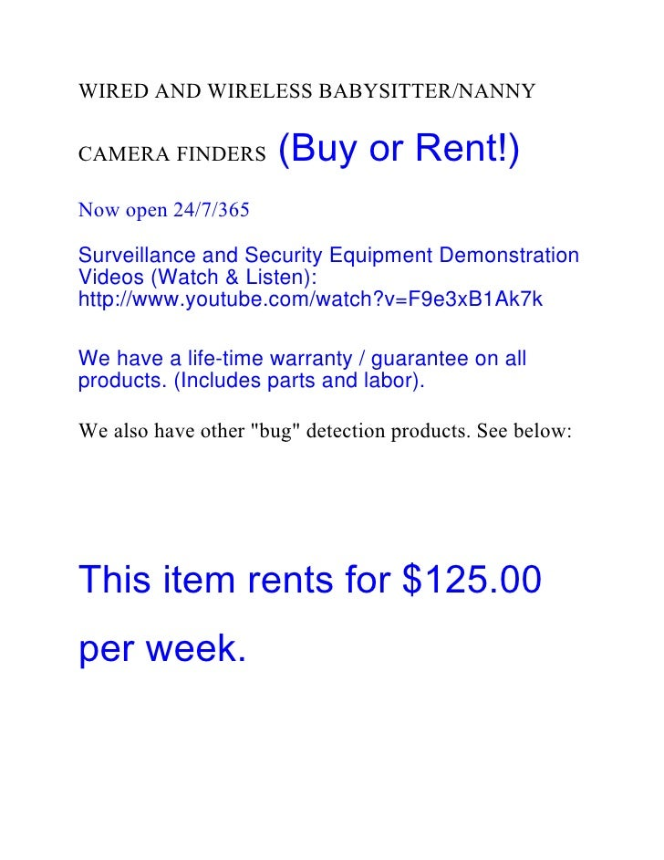 WIRED AND WIRELESS BABYSITTER/NANNYCAMERA FINDERS        (Buy or Rent!)Now open 24/7/365Surveillance and Security Equipmen...