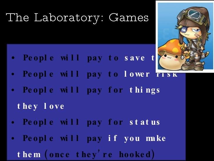 The Laboratory: Games <ul><li>People will pay to  save time </li></ul><ul><li>People will pay to  lower risk  </li></ul><u...