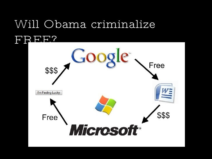 Will Obama criminalize FREE?