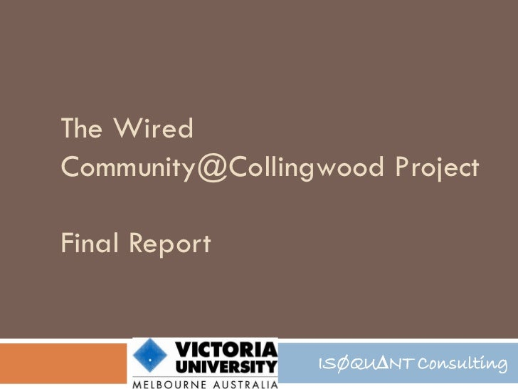 The WiredCommunity@Collingwood ProjectFinal Report                 ISØQU∆NT Consulting
