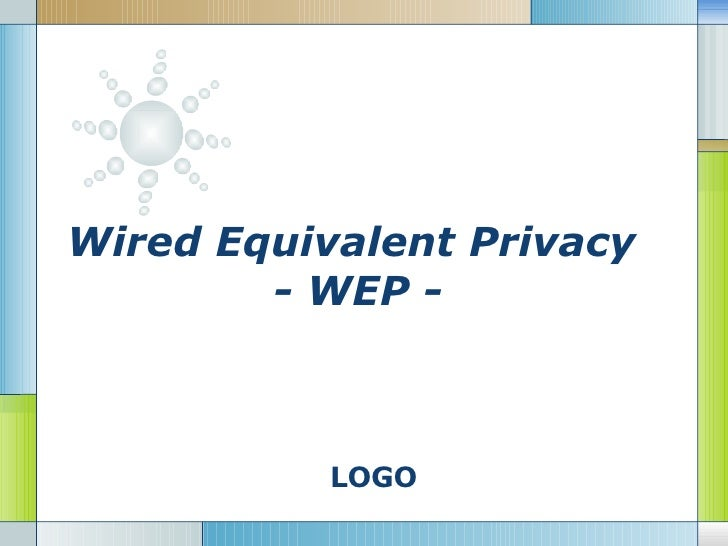 Wired Equivalent Privacy  - WEP -