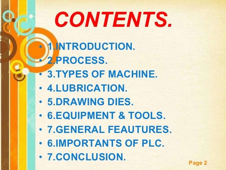 CONTENTS. <ul><li>1.INTRODUCTION. </li></ul><ul><li>2.PROCESS. </li></ul><ul><li>3.TYPES OF MACHINE. </li></ul><ul><li>4.L...