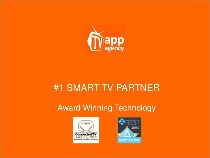 #1 SMART TV PARTNERAward Winning Technology