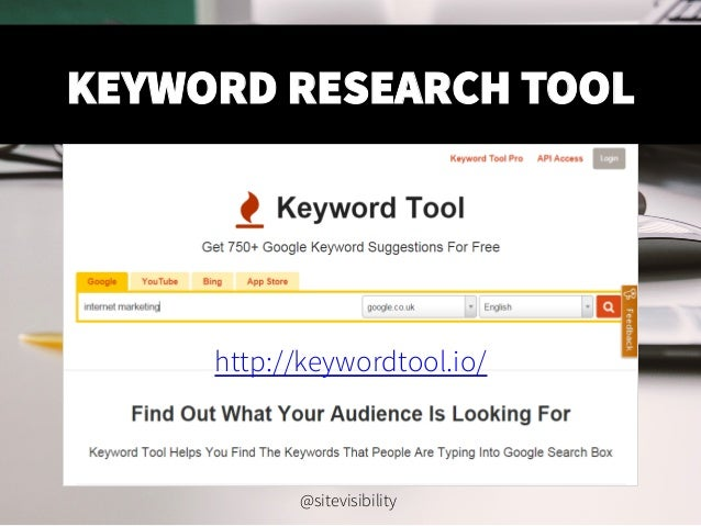 KEYWORD RESEARCH TOOL http://keywordtool.io/ @sitevisibility
