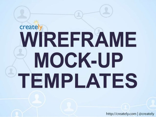 Why Wireframes & Mockups are Simpler With Creately  • Ability to draw not only wireframes & mockups but  many other diagra...