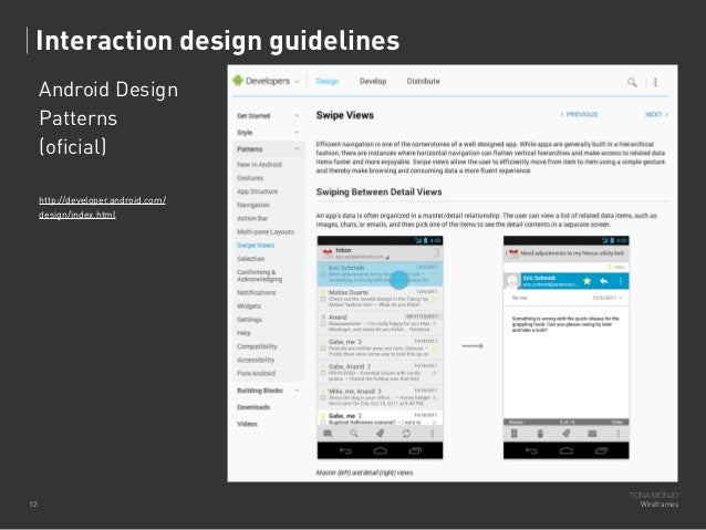 Interaction design guidelines Android Design Patterns (oficial) http://developer.android.com/ design/index.html  12  TONA ...