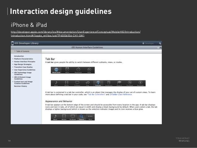 Interaction design guidelines iPhone & iPad http://developer.apple.com/library/ios/#documentation/UserExperience/Conceptua...