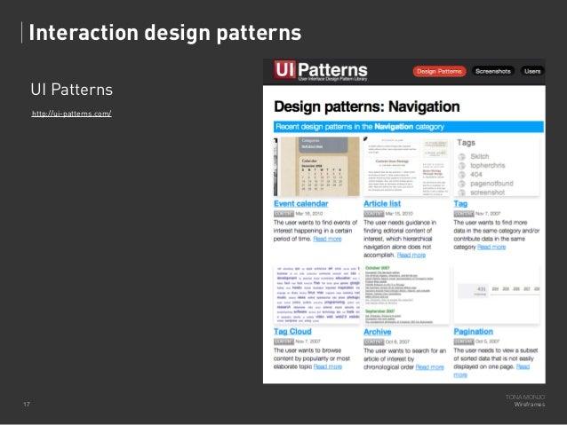 Interaction design patterns UI Patterns http://ui-patterns.com/  17  TONA MONJO Wireframes