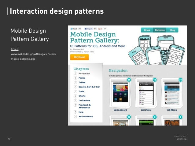 Interaction design patterns Mobile Design Pattern Gallery http:// www.mobiledesignpatterngallery.com/ mobile-patterns.php ...