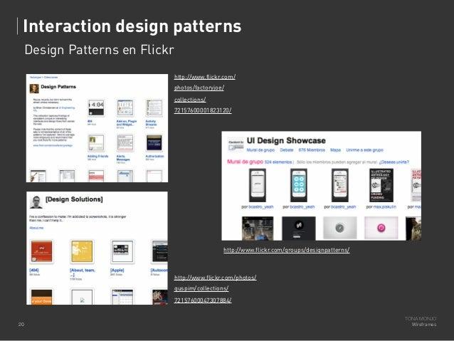 Interaction design patterns Design Patterns en Flickr http://www.flickr.com/ photos/factoryjoe/ collections/ 7215760000182...