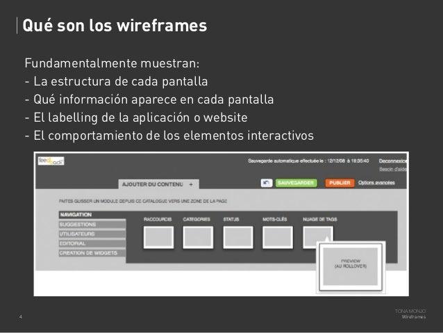 Qué son los wireframes Fundamentalmente muestran: - La estructura de cada pantalla - Qué información aparece en cada panta...