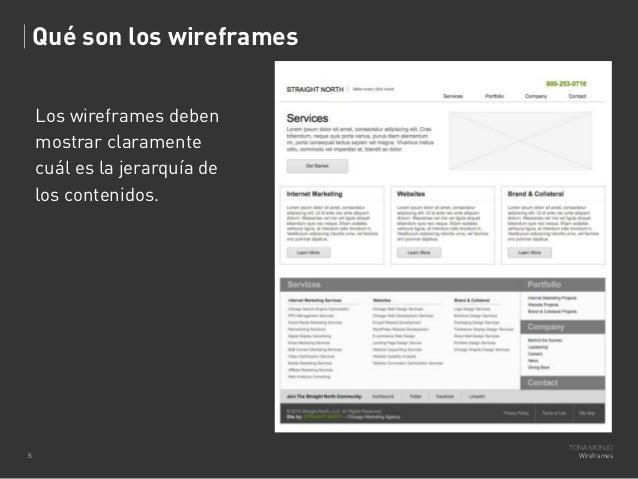 Qué son los wireframes Los wireframes deben mostrar claramente cuál es la jerarquía de los contenidos.  5  TONA MONJO Wire...