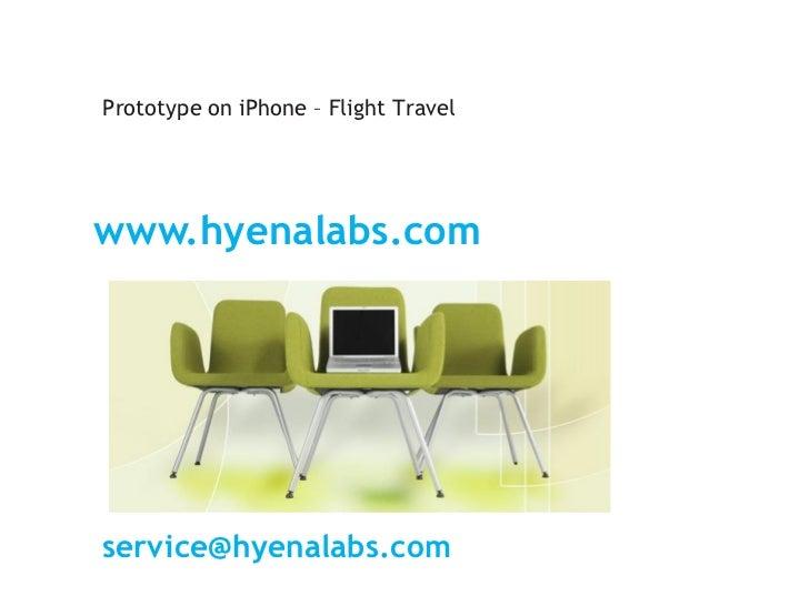 Prototype on iPhone – Flight TravelHyena Labs Studiowww.hyenalabs.comservice@hyenalabs.com