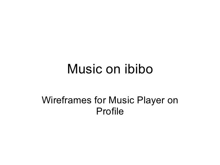 Music on ibibo Wireframes for Music Player on Profile