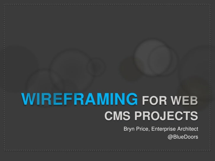 Wireframingfor Web cmsprojectS<br />Bryn Price, Enterprise Architect<br />@BlueDoors<br />