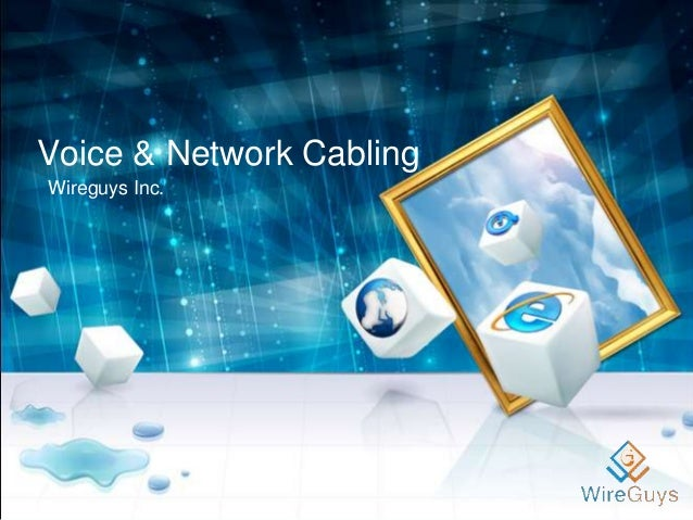 Voice & Network Cabling Wireguys Inc.