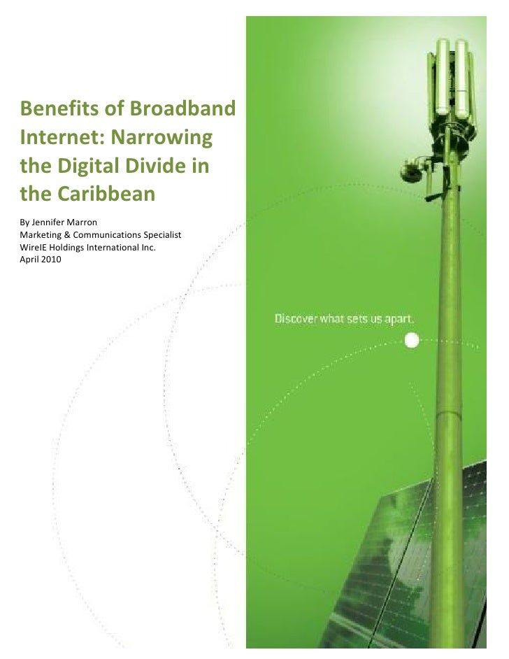 Benefits of Broadband Internet: Narrowing the Digital Divide in the Caribbean By Jennifer Marron Marketing & Communication...