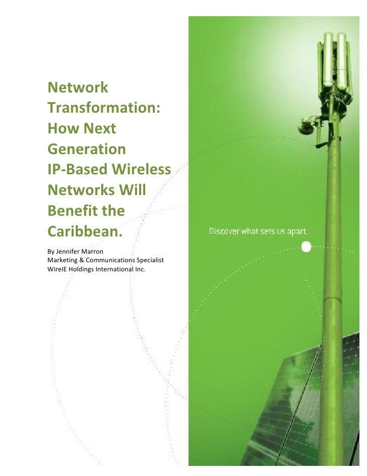 Network  Transformation:  How Next  Generation  IP-Based Wireless  Networks Will  Benefit the  Caribbean.  By Jennifer Mar...