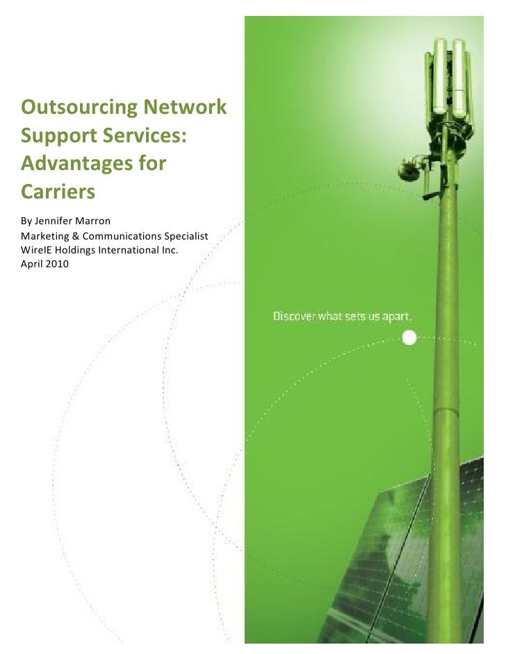 Outsourcing Network Support Services: Advantages for Carriers By Jennifer Marron Marketing & Communications Specialist Wir...