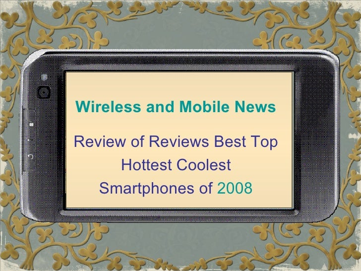 Review of Reviews Best Top Hottest Coolest  Smartphones of  2008 Wireless and Mobile News