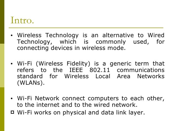 advantages and disadvantages of wireless fidelity Wireless options for providing internet services to rural america each of which comes with its own advantages and disadvantages (wireless fidelity), wimax (worldwide interoperability for microwave access)-like services.