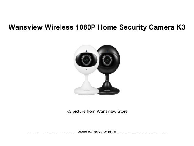 Wansview Wireless 1080p home security camera k3