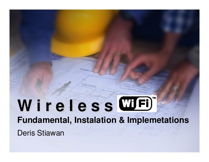 WirelessFundamental, Instalation & ImplemetationsDeris Stiawan