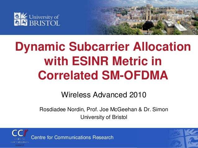 Dynamic Subcarrier Allocation    with ESINR Metric in   Correlated SM-OFDMA              Wireless Advanced 2010     Rosdia...