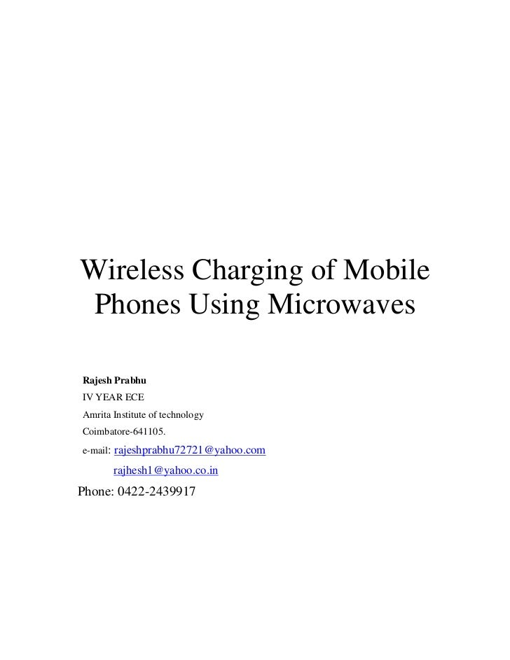 wireless charging using microwave Method of using the power of the microwave to charge the mobile phones without the use of wired chargers.