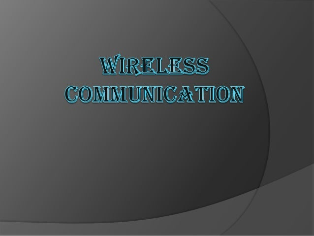 """WHY WIRELESS COMMUNICATION?          Freedom from wires. No bunch of wires running from here and there. """"Auto Magic..."""