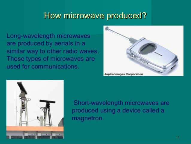 How are microwaves produced?