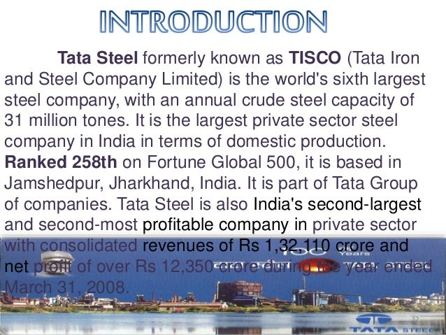the fortune 500 company that is tata steel essay Read the latest stories about tata group on fortune  india's tata group ousts  chairman in a major shake-up  tata steel puts uk business up for sale.