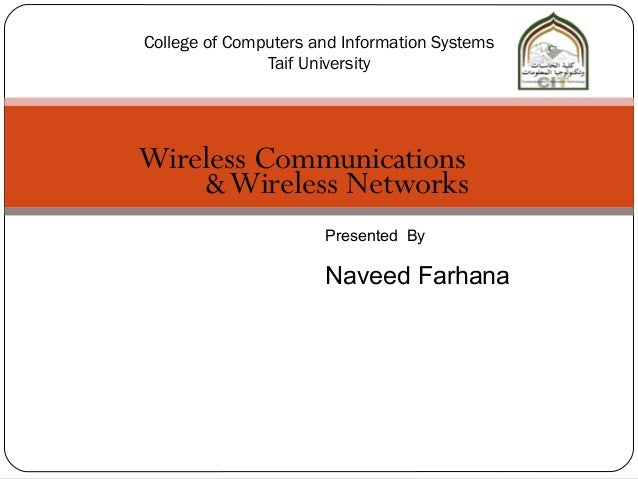 College of Computers and Information Systems               Taif UniversityWireless Communications    & Wireless Networks  ...