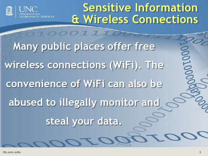 Many public places offer free wireless connections (WiFi). The convenience of WiFi can also be abused to illegally monitor...