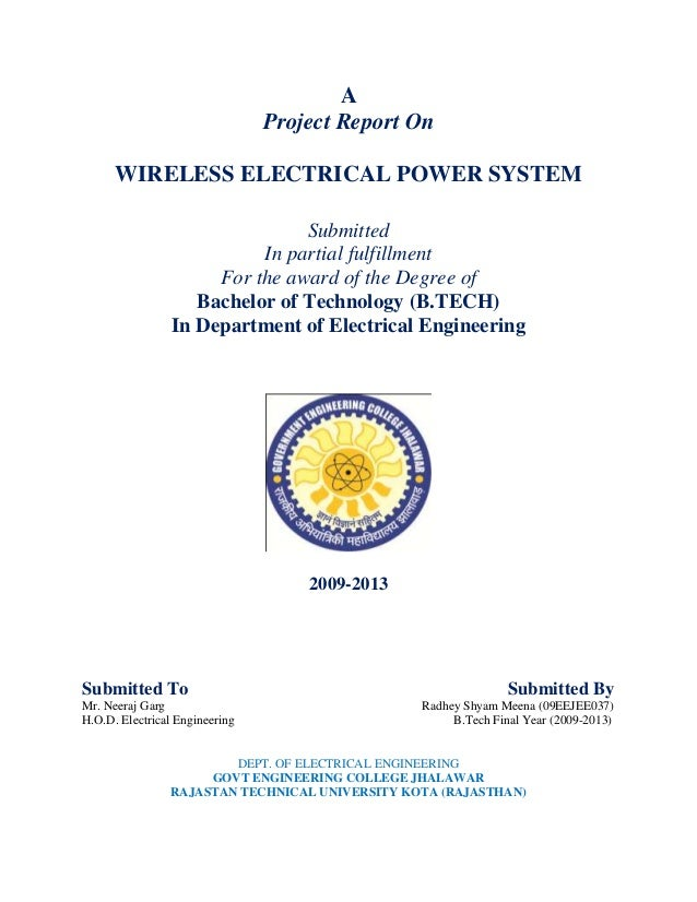 A Project Report On WIRELESS ELECTRICAL POWER SYSTEM Submitted In partial fulfillment For the award of the Degree of Bache...