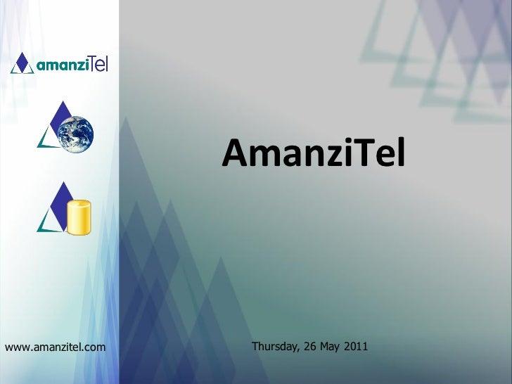 AmanziTelwww.amanzitel.com    Thursday, 26 May 2011