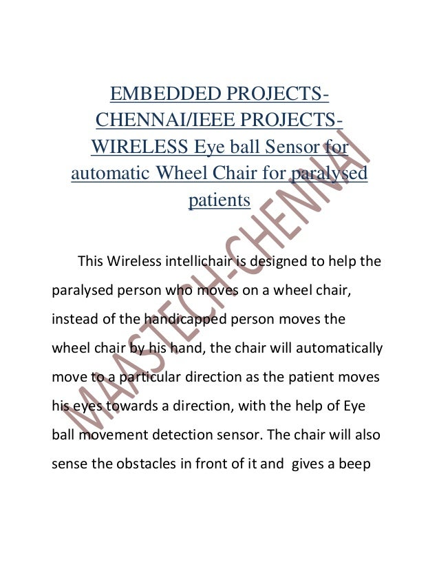 EMBEDDED PROJECTS-      CHENNAI/IEEE PROJECTS-     WIRELESS Eye ball Sensor for   automatic Wheel Chair for paralysed     ...