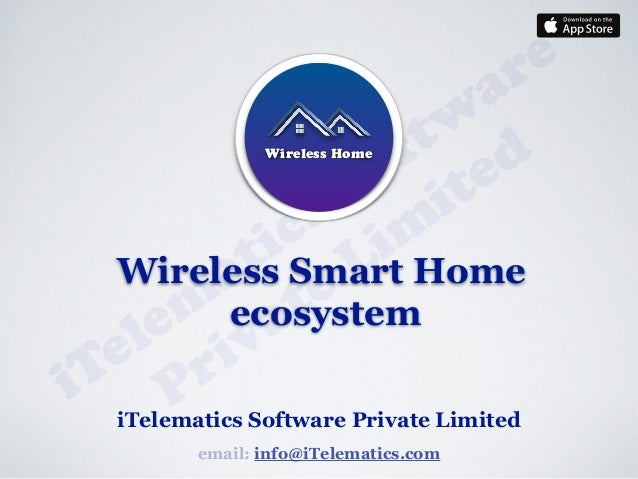 Wireless Smart Home - An Internet of Things ecosystem